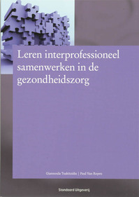 Leren interprofessioneel samenwerken in de gezondheidszorg - Giannoula Tsakitzidis, Paul van Royen (ISBN 9789034192448)
