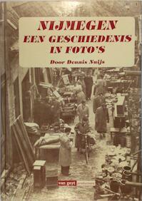 Nijmegen een geschiedenis in foto's - Dennis Nuijs (ISBN 9789612230296)