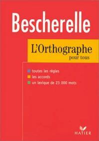 L'orthographe pour tous - Michel Arrivé (ISBN 9782218922633)