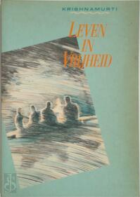 Leven in vrijheid - J. Krishnamurti, M. v.d Reep (ISBN 9789069630038)