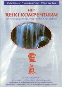 Het Reiki Kompendium - Walter Lubeck, Frank Arjava Petter, W.L. Rand (ISBN 9789076771212)