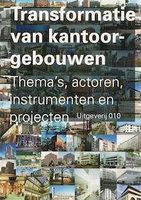 Transformatie van kantoorgebouwen (ISBN 9789064506246)