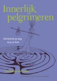 Innerlijk pelgrimeren - Chr. de Vries, Christine de Vries (ISBN 9789077408827)