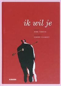 Ik wil je - D. Terryn (ISBN 9789058384157)