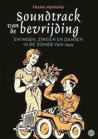 Soundtrack van de bevrijding - Frank Mehring (ISBN 9789460042201)