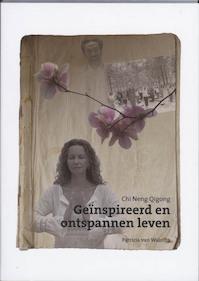 Chi Neng Qigong Geinspireerd en ontspannen leven - Patricia van Walstijn (ISBN 9789055992430)