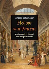 Het oor van Vincent - Antoon Erftemeijer (ISBN 9789023013341)
