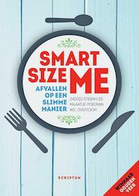 Smartsize me - Ingrid Steenhuis, Maartje Poelman, Wil Overtoom (ISBN 9789463190190)