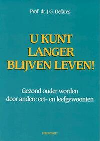 U kunt langer blijven leven! - J.G. Defares (ISBN 9789060108673)