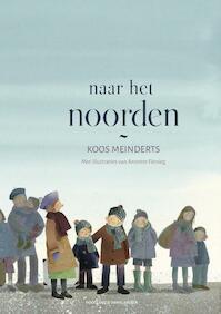 Naar het noorden - Koos Meinderts (ISBN 9789089672322)