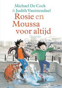 Rosie en Moussa voor altijd - Michael de Cock (ISBN 9789045119434)