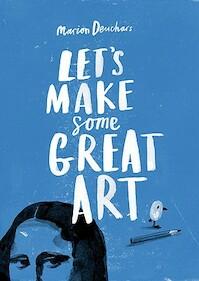 Let's Make Some Great Art - Marion Deuchars (ISBN 9781856697866)