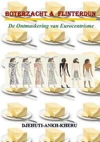 Boterzacht en flinterdun - Djehuti Ankh Kheru (ISBN 9789079576050)