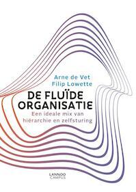 De fluïde organisatie - Arne de Vet, Filip Lowette (ISBN 9789401450454)