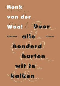Door alle honderd harten wit te kalken - Henk van der Waal (ISBN 9789021409566)