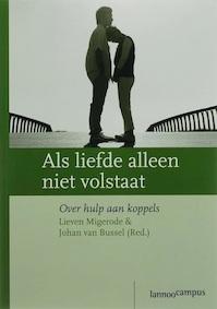 Als liefde alleen niet volstaat - Lieven Migerode, J. van Bussel (ISBN 9789020966589)