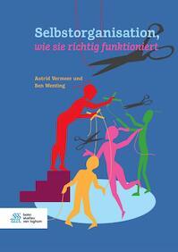 Selbstorganistion, wie sie richtig funktioniert - Astrid Vermeer, Ben Wenting (ISBN 9789036821872)