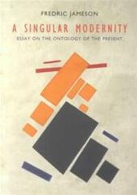 A singular modernity - Fredric Jameson (ISBN 9781859844502)