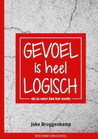 Gevoel is heel logisch - Joke Bruggenkamp (ISBN 9789492723192)
