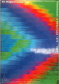 De magnetische tijd - Jeroen Boomgaard, Bart Rutten, Ruth Bellinkx, Philips Peters, Montevideo/tba, Netherlands Media Art Institute (ISBN 9789056622985)