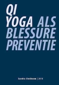 Qi Yoga als blessurepreventie - Sandra Slotboom (ISBN 9789462471153)
