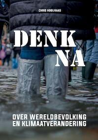 Denk na over wereldbevolking en klimaatverandering - Chris Hooijkaas (ISBN 9789082555318)