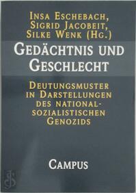 Gedächtnis und Geschlecht: Deutungsmuster in Darstellungen des nationalsozialistischen Genozids - Insa Eschebach, Sigrid Jacobeit, Silke Wenk (ISBN 9783593370538)