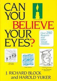 Can You Believe Your Eyes? - J. Richard Block, Harold E. Yuker (ISBN 9780876306956)