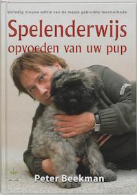 Spelenderwijs opvoeden van uw pup - Peter Beekman (ISBN 9789077462126)
