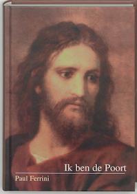 Ik ben de poort - Paul Ferrini (ISBN 9789020282405)