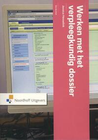 Werken met het verpleegkundig dossier - Jessica Hesselink (ISBN 9789001866150)