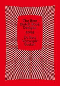 The Best Dutch Book Designs 2009 De Best Verzorgde Boeken - (ISBN 9789059651258)