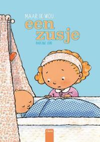 Maar ik wou een zusje - Pauline Oud (ISBN 9789044829013)