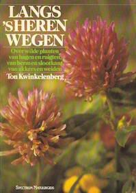 Langs 's heren wegen - Ton Kwinkelenberg (ISBN 9789027492432)