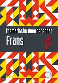 Thematische woordenschat Frans - Wolfgang Fischer, Anne-Marie Le Plouhinec, Heleen Lindijer, Yonina Pullens (ISBN 9789460302589)