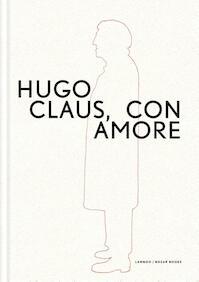 Hugo Claus. Con amore - Marc Didden, Suzanne Holtzer, Bernard Dewulf, Kurt De Boodt (ISBN 9789401450898)
