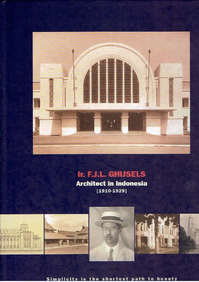 Ir. F.J.L. Ghijsels architect in Indonesia 1909-1929 - H. Akihary (ISBN 9789080297821)