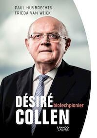Désiré Collen, biotechpionier - Paul Huybrechts, Frieda Van Wijck (ISBN 9789401453530)