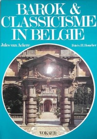 Barok en classicisme in Belgie (1600-1789) - Jules van Ackere, Hugues Boucher