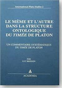 Le Meme Et L'autre Dans La Structure Ontologique Du Timee De Platon: Un Commentaire Systematique Du Timee De Platon - Luc Brisson (ISBN 3883456330)