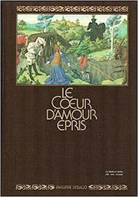 Le Coeur d'amour epris - Marie-Thérèse Gousset, Daniel Poirion, Franz Unterkircher