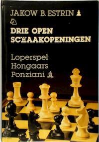 Drie open schaakopeningen - Estrin (ISBN 9789003984357)
