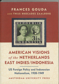 American vision of the Netherlands East Indies / Indonesia - Frances Gouda, Thijs Brocades Zaalberg (ISBN 9789053564790)