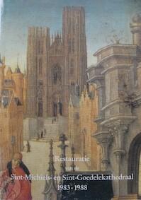 Restauratie van de Sint-Michiels- en Sint-Goedelekathedraal 1983 - 1988 - Marcel Bollaerts