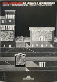 De Ledoux à Le Corbusier - Emil Kaufmann (ISBN 9782915456820)