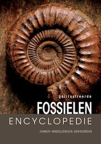 Geillustreerde fossielen encyclopedie - Martin Ivanov, Stanislava Hrdlickova, Ruzena Gregorova (ISBN 9789036613422)