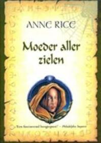Moeder aller zielen - Anne Rice (ISBN 9789022539484)