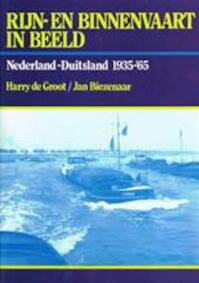 Rijn- en binnenvaart in beeld - Harry de Groot, Jan Biezenaar (ISBN 9789060139554)
