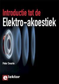 Introductie tot de Elektro-akoestiek - Peter Swarte (ISBN 9789053812563)