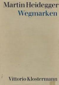 Wegmarken - Martin Heidegger